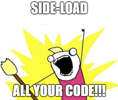 Side-Loading is everywhere you look...